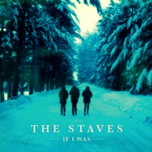 TheStavesIfIWas_Album-artwork-low-res_0